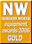Nursery World Equipment Awards 2006 Gold