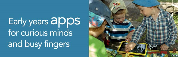 Early years apps for curious minds and busy fingers